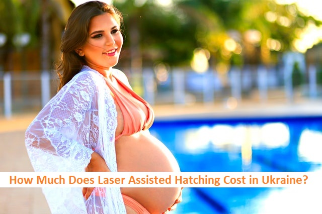Laser Assisted Hatching Cost in Ukraine